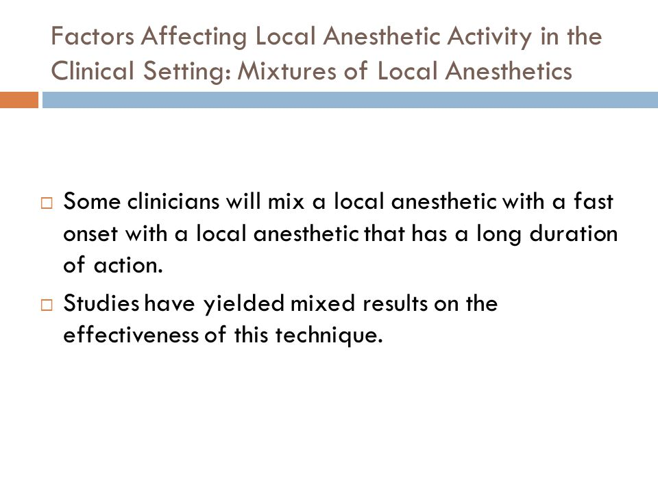 Factors Affecting Local Anesthetic Activity in the Clinical Setting: Mixtures of Local Anesthetics