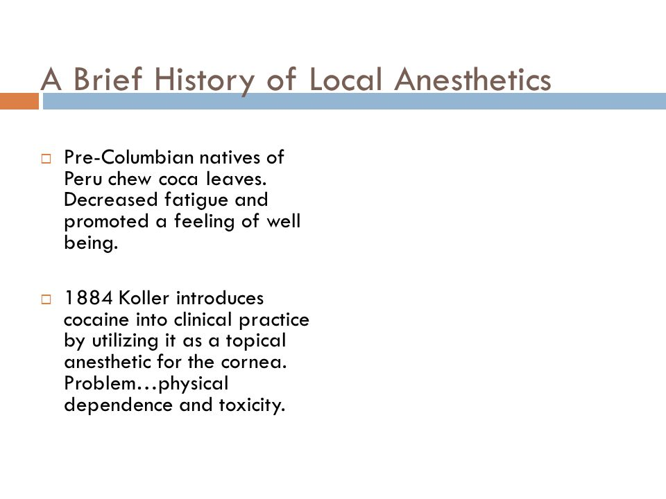 A Brief History of Local Anesthetics