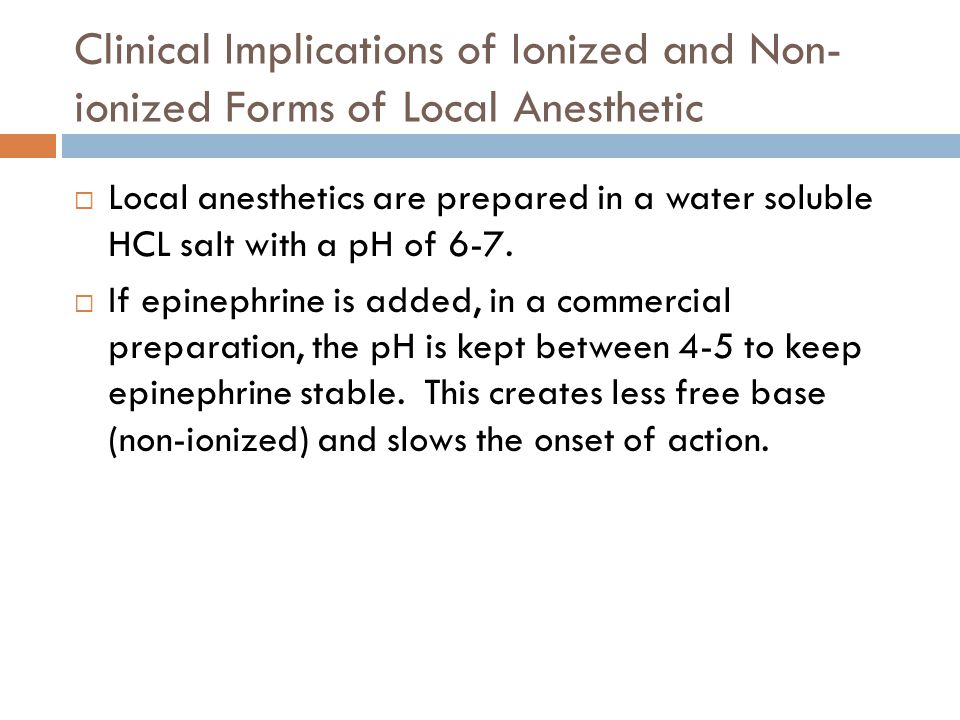 Clinical Implications of Ionized and Non-ionized Forms of Local Anesthetic
