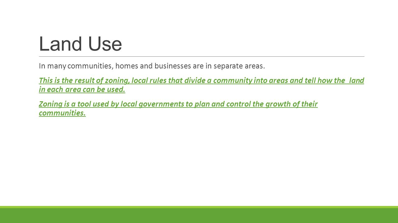 Land Use In many communities, homes and businesses are in separate areas.