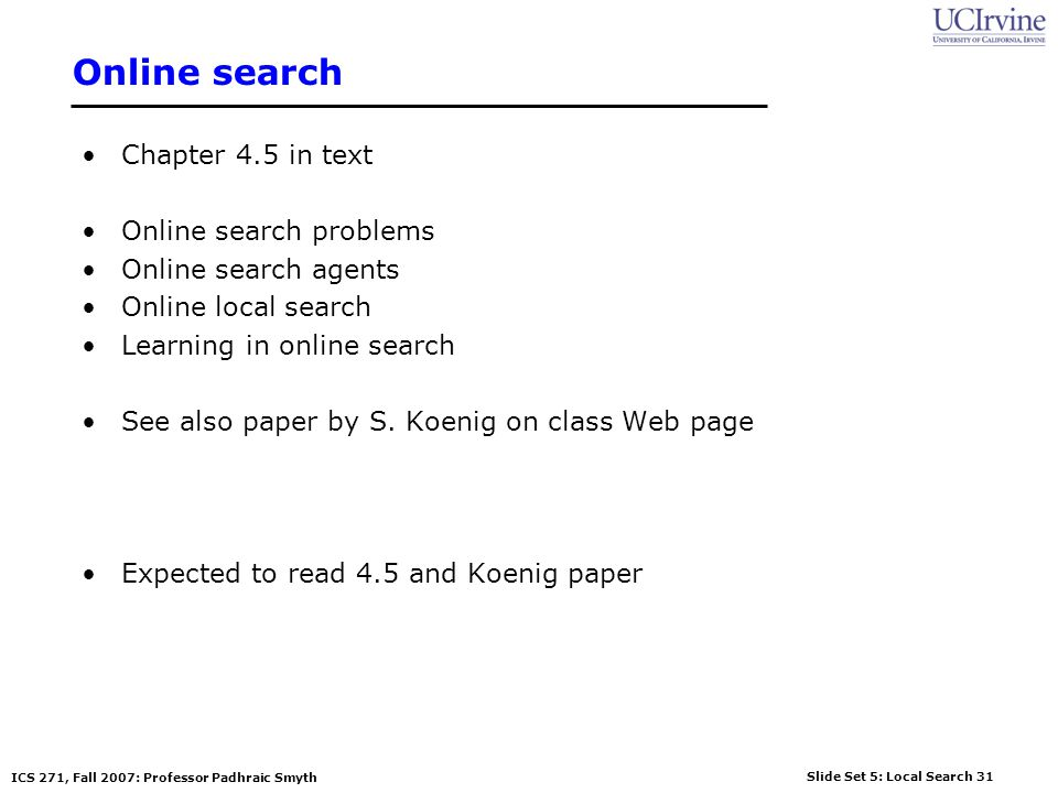 Online search Chapter 4.5 in text Online search problems