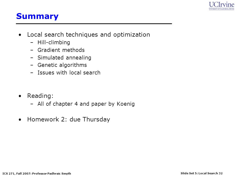 Summary Local search techniques and optimization Reading: