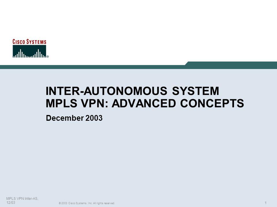 INTER-AUTONOMOUS SYSTEM MPLS VPN: ADVANCED CONCEPTS