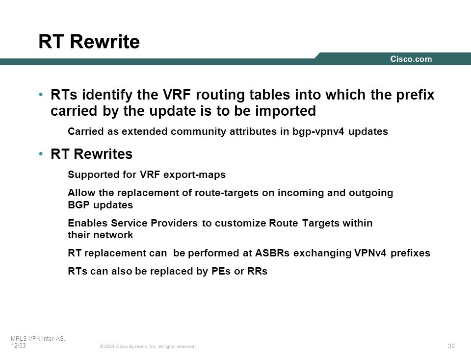 RT RewriteRTs identify the VRF routing tables into which the prefix carried by the update is to be imported.