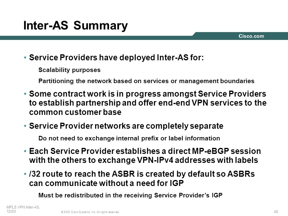 Inter-AS Summary Service Providers have deployed Inter-AS for: