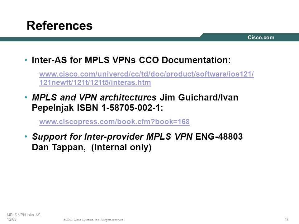 References Inter-AS for MPLS VPNs CCO Documentation: