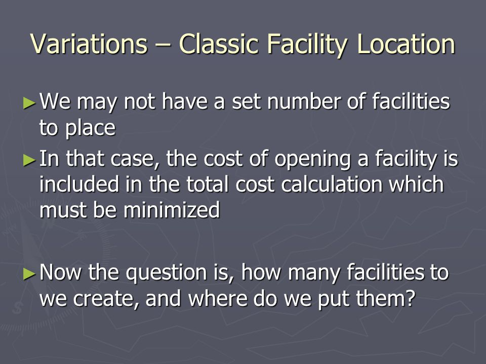 Variations – Classic Facility Location