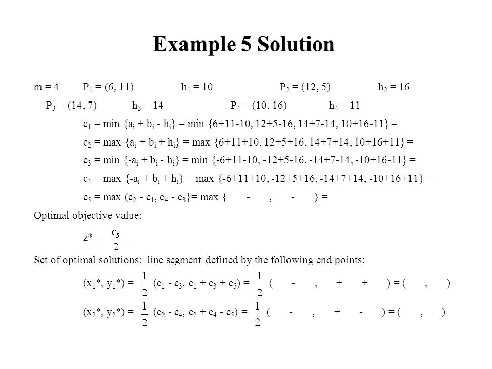 Example 5 Solution m = 4 P1 = (6, 11) h1 = 10 P2 = (12, 5) h2 = 16