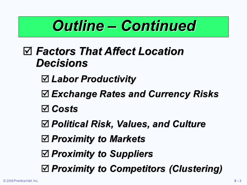 Outline – Continued Factors That Affect Location Decisions
