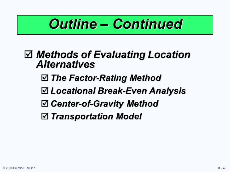Outline – Continued Methods of Evaluating Location Alternatives