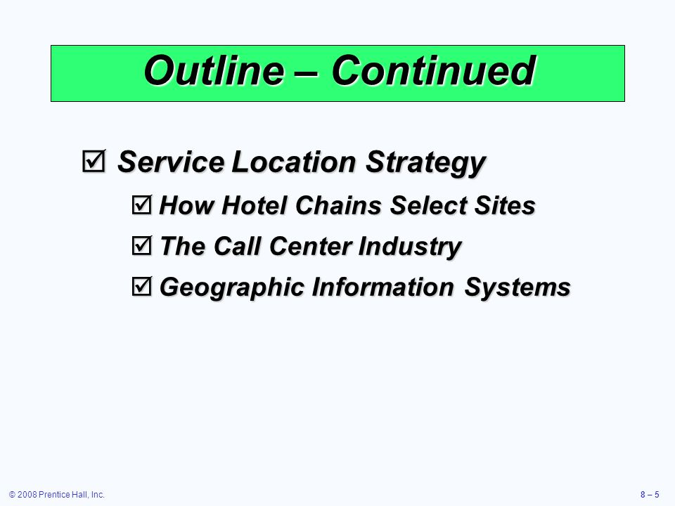 Outline – Continued Service Location Strategy