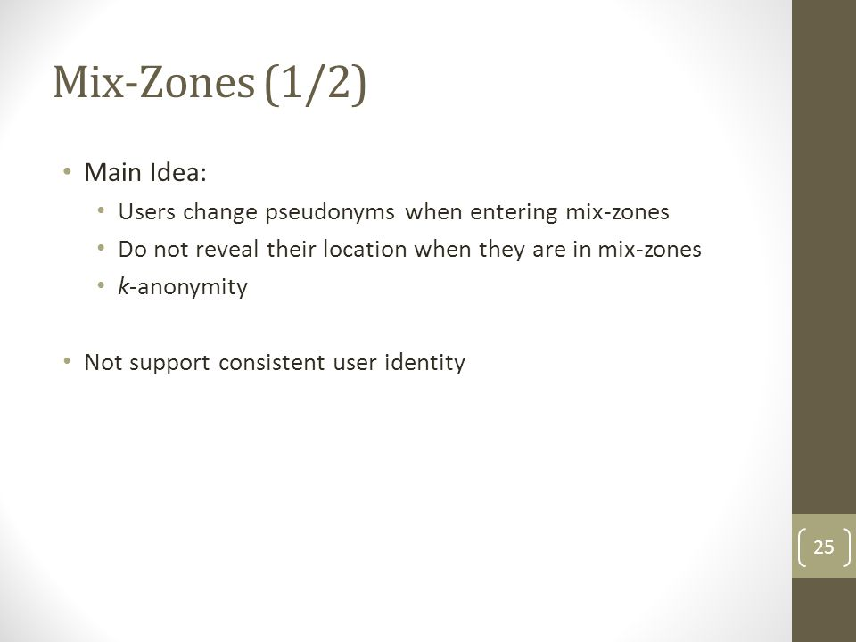 Mix-Zones (1/2) Main Idea: