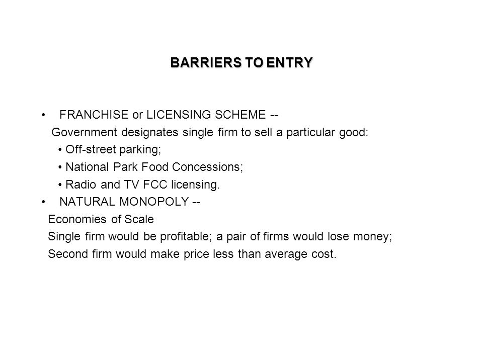 BARRIERS TO ENTRY FRANCHISE or LICENSING SCHEME --