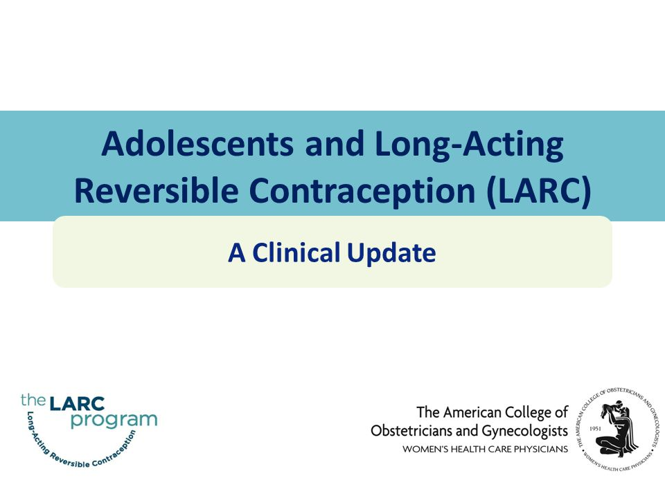 Adolescents and Long-Acting Reversible Contraception (LARC)