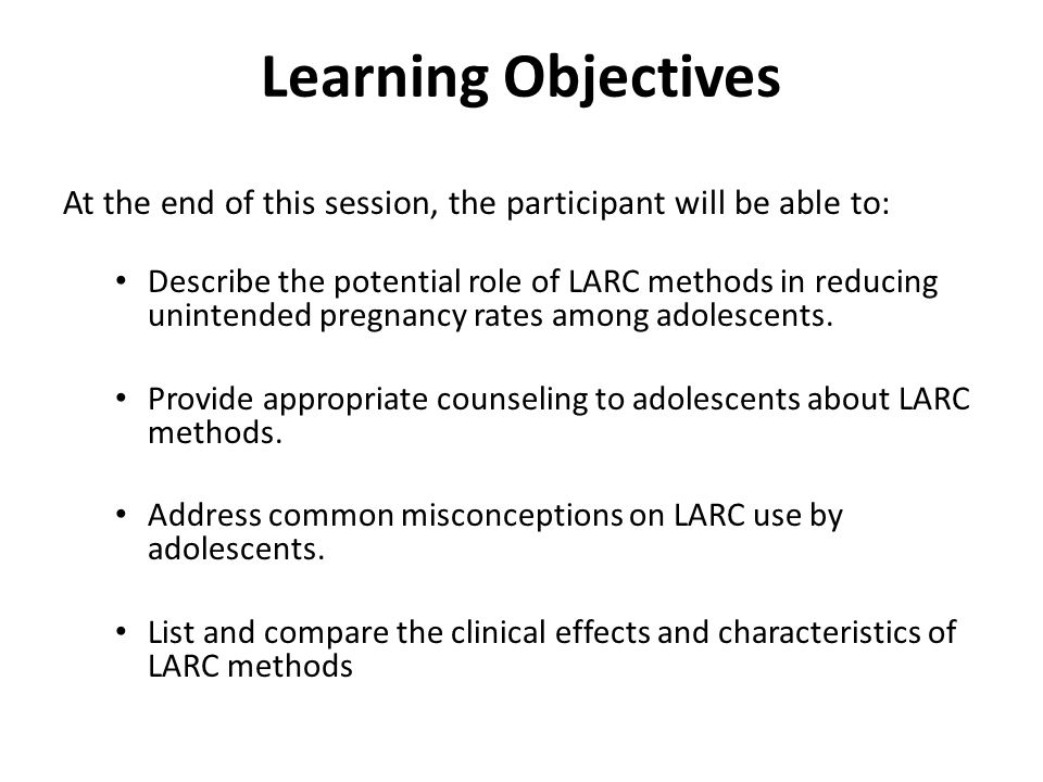 Learning Objectives At the end of this session, the participant will be able to: