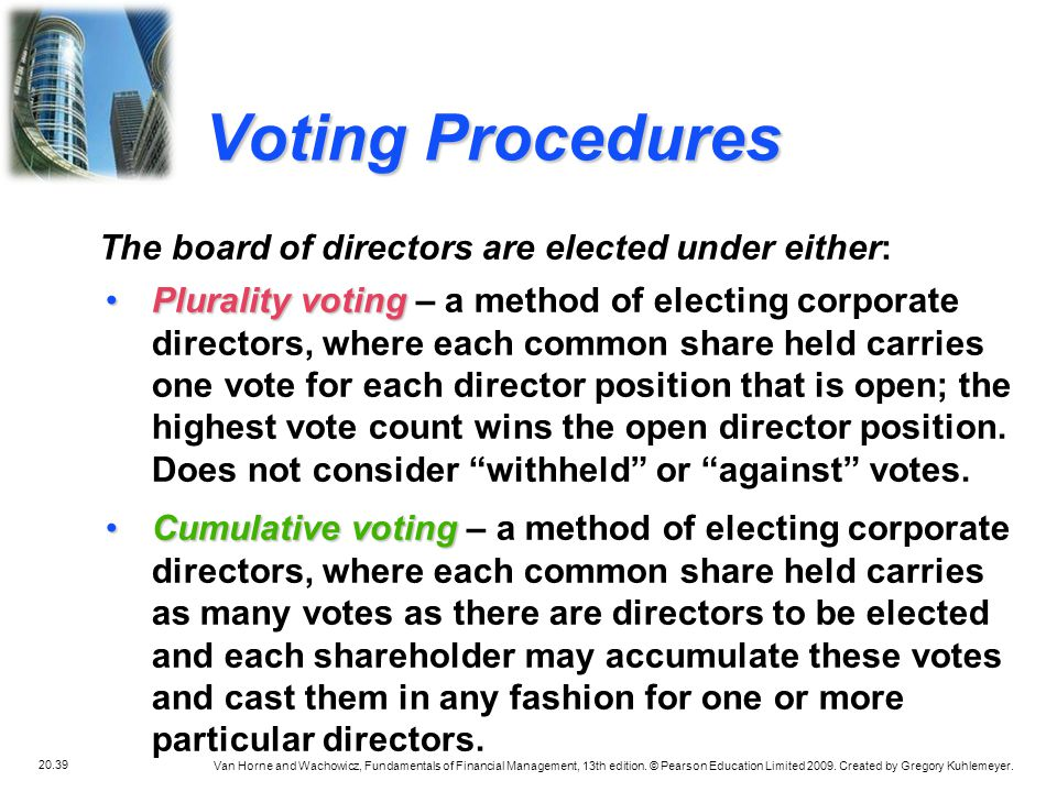 Voting Procedures The board of directors are elected under either: