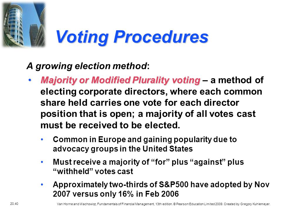 Voting Procedures A growing election method: