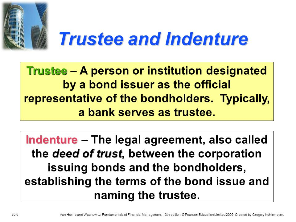 Trustee and Indenture
