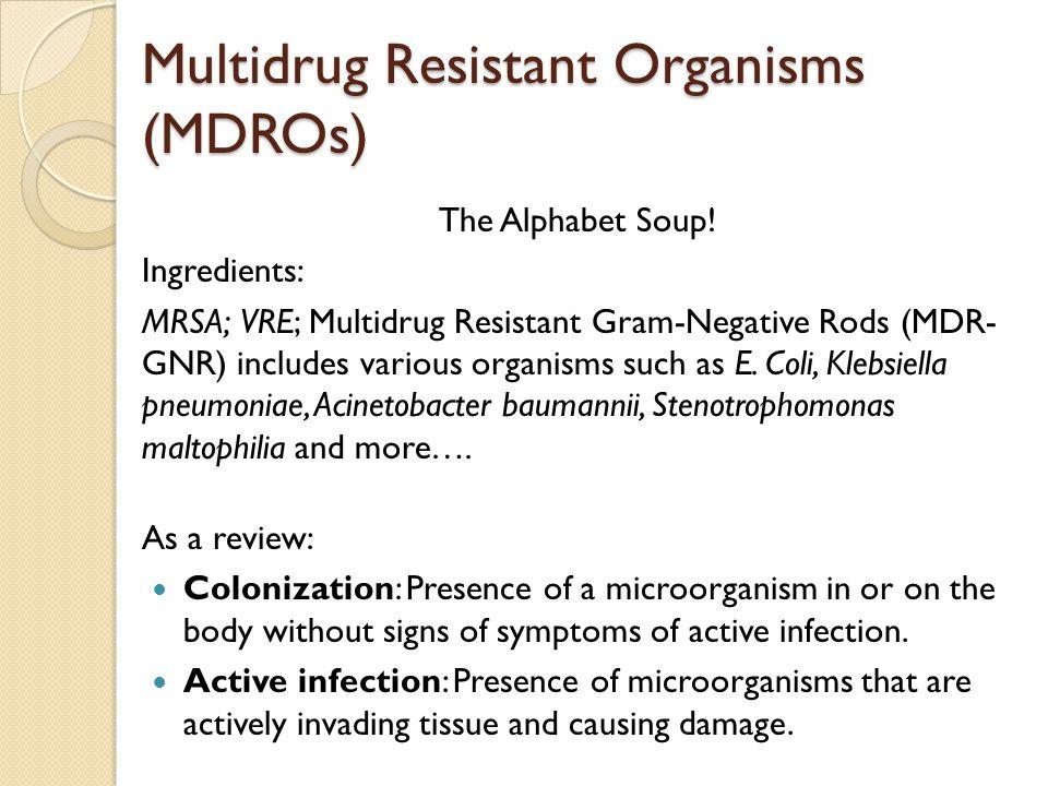 Multidrug Resistant Organisms (MDROs)