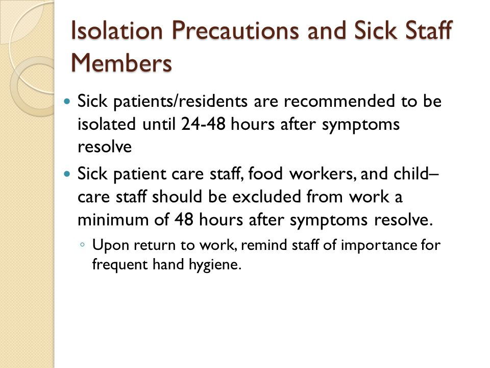 Isolation Precautions and Sick Staff Members