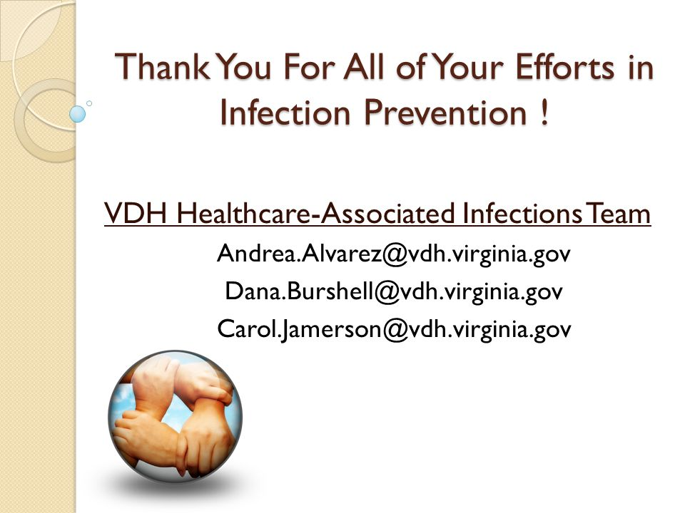 Thank You For All of Your Efforts in Infection Prevention !