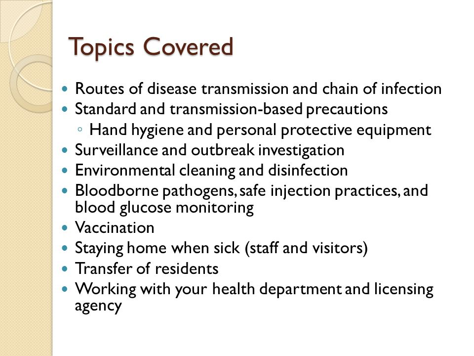 Topics Covered Routes of disease transmission and chain of infection