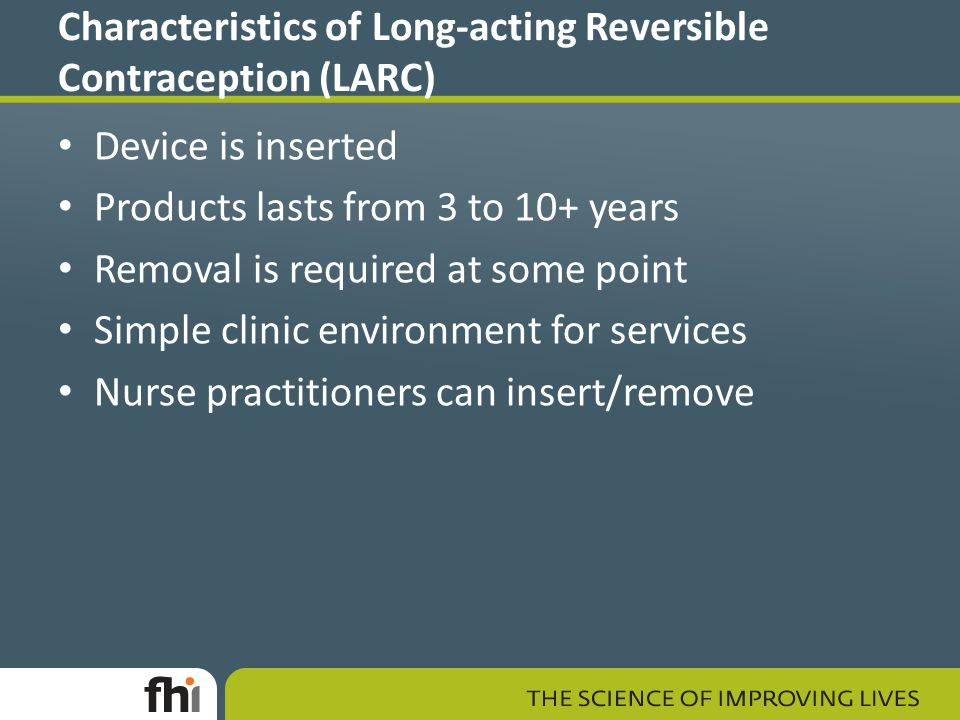 Characteristics of Long-acting Reversible Contraception (LARC)