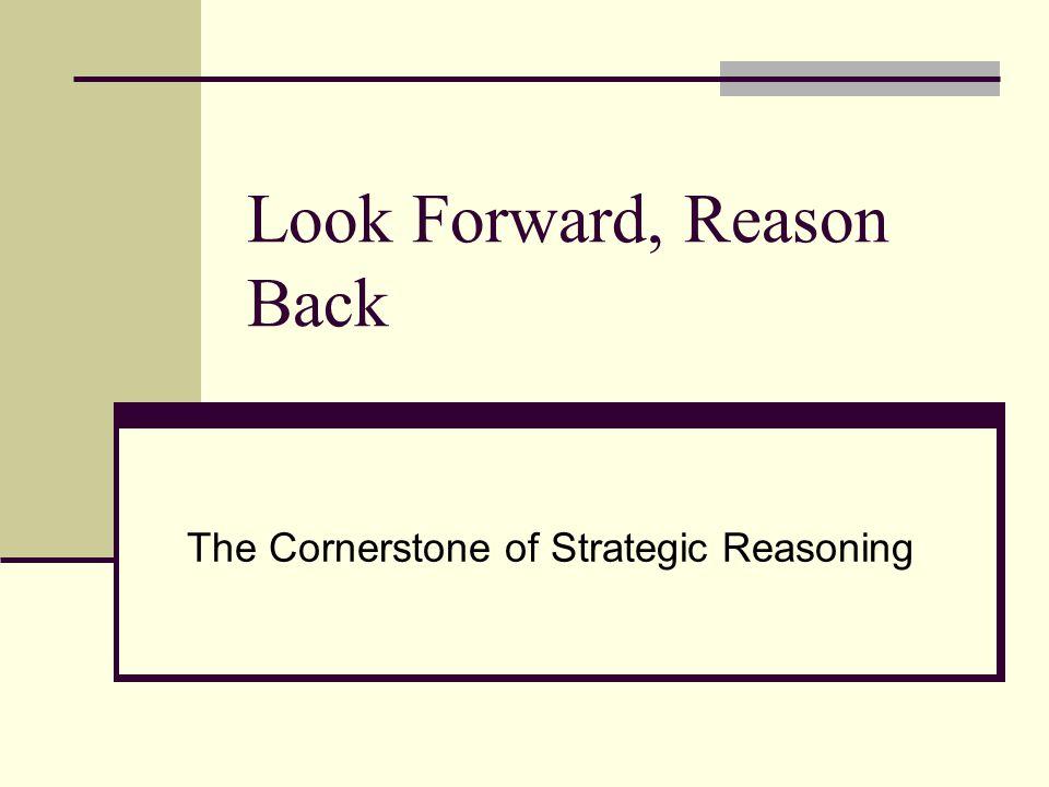 Look Forward, Reason Back