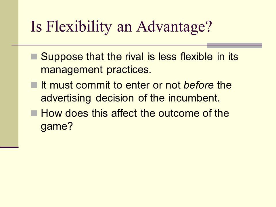 Is Flexibility an Advantage