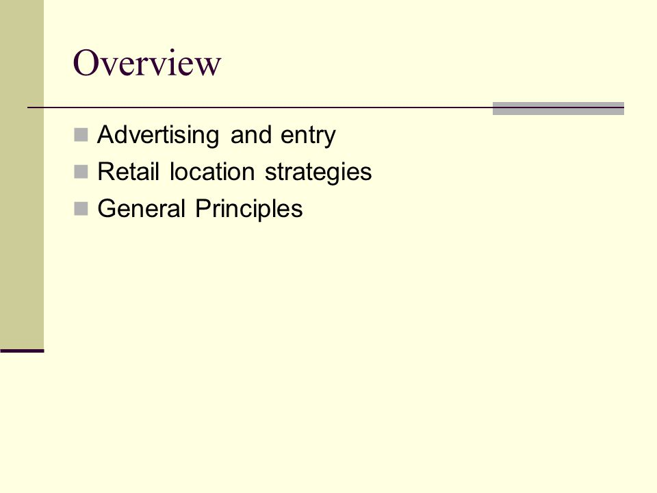 Overview Advertising and entry Retail location strategies