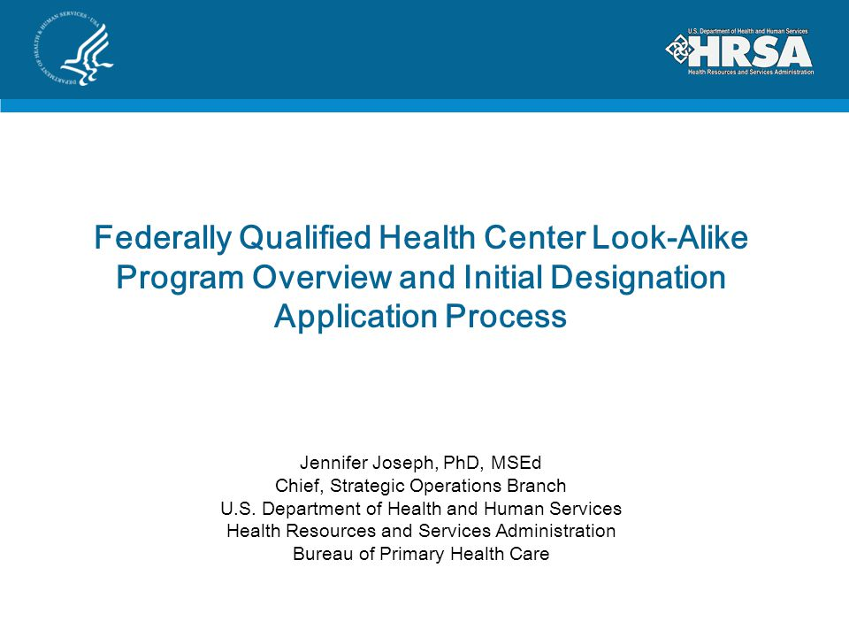 Federally Qualified Health Center Look-Alike Program Overview and Initial Designation Application Process