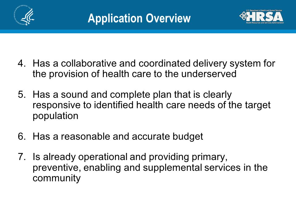 Application Overview Has a collaborative and coordinated delivery system for the provision of health care to the underserved.