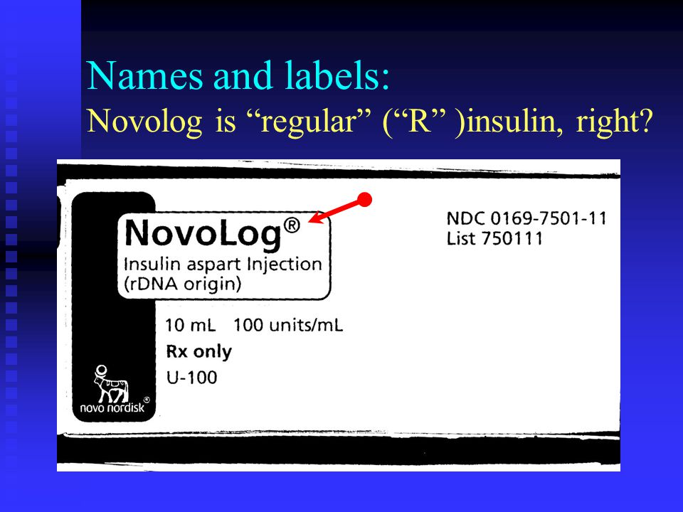 Names and labels: Novolog is regular ( R )insulin, right