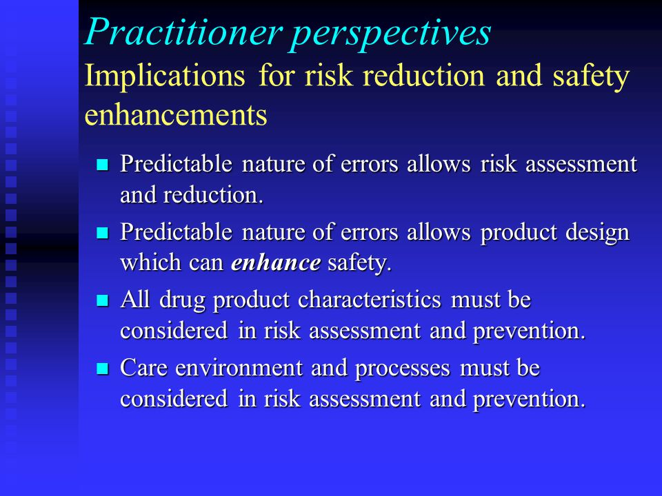 Practitioner perspectives Implications for risk reduction and safety enhancements