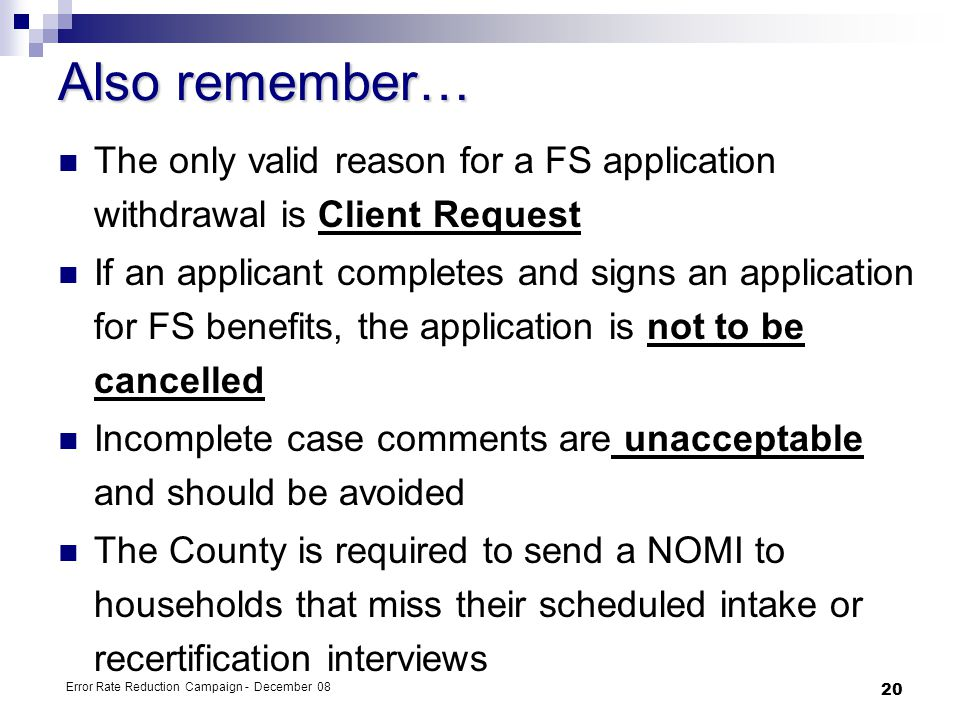 Also remember… The only valid reason for a FS application withdrawal is Client Request.