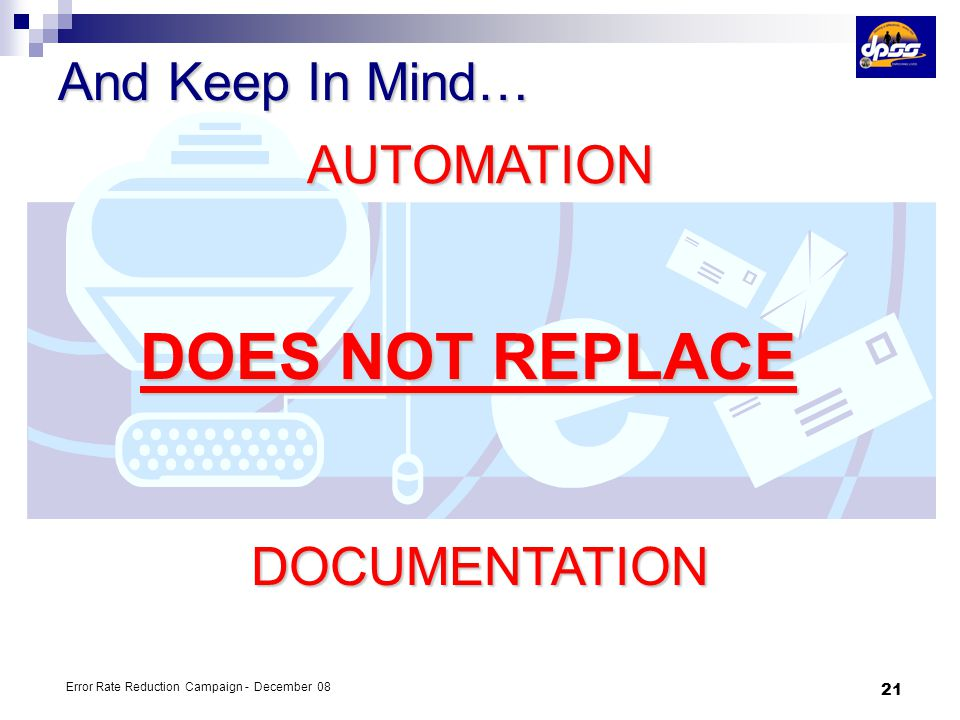 DOES NOT REPLACE And Keep In Mind… AUTOMATION DOCUMENTATION 4/5/2017