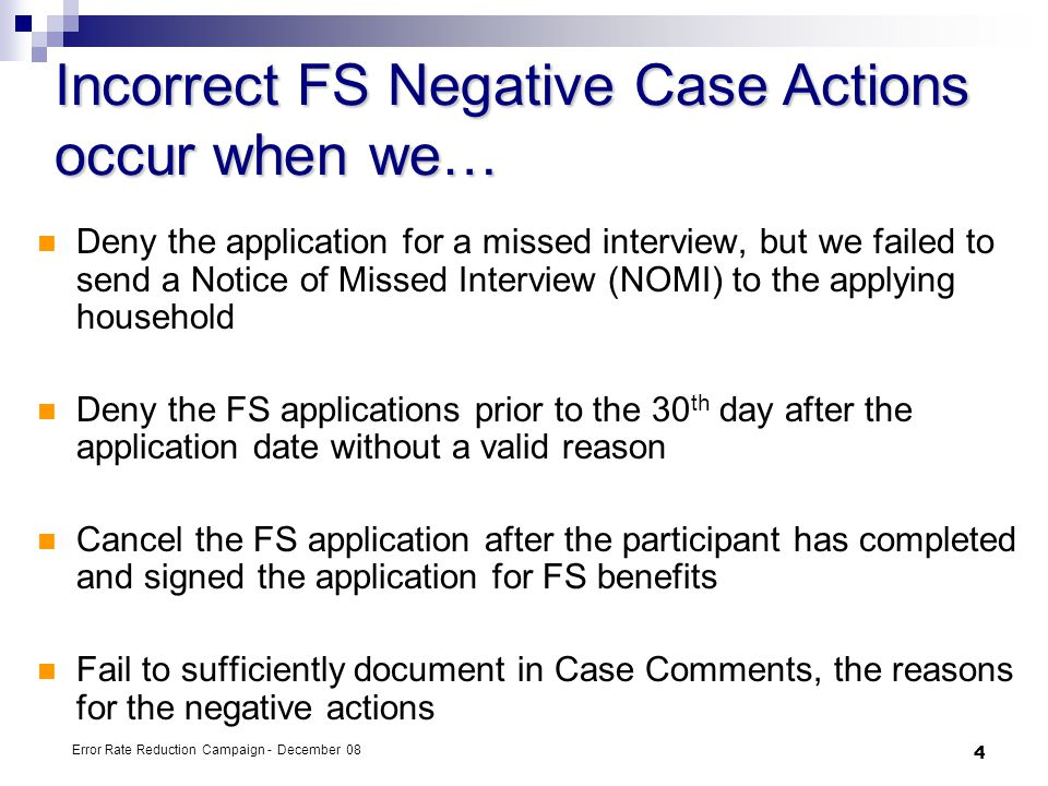 Incorrect FS Negative Case Actions occur when we…