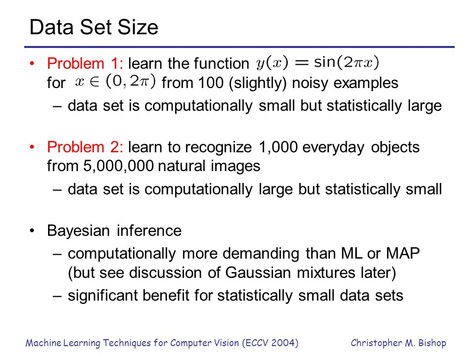 Data Set Size Problem 1: learn the function for from 100 (slightly) noisy examples.