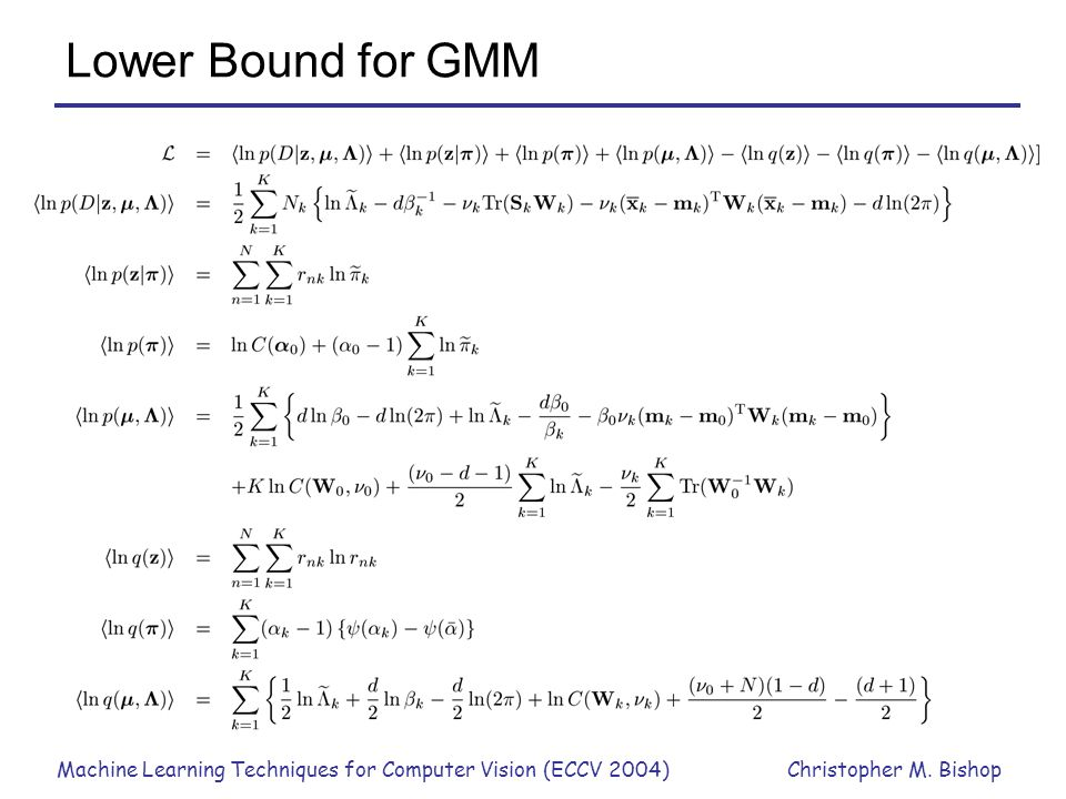 Lower Bound for GMM Machine Learning Techniques for Computer Vision (ECCV 2004)