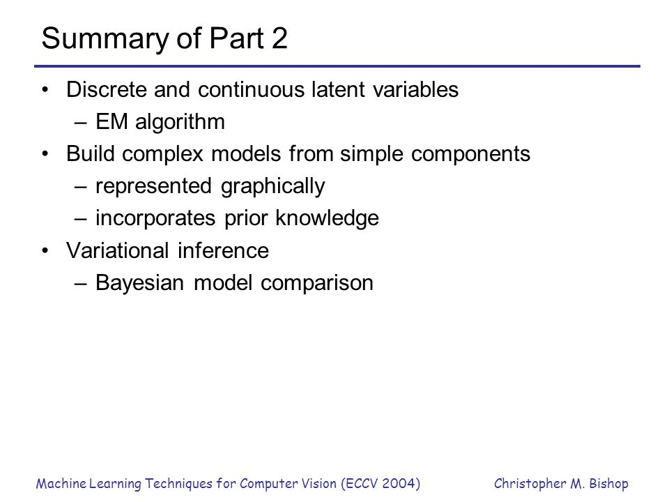 Summary of Part 2 Discrete and continuous latent variables