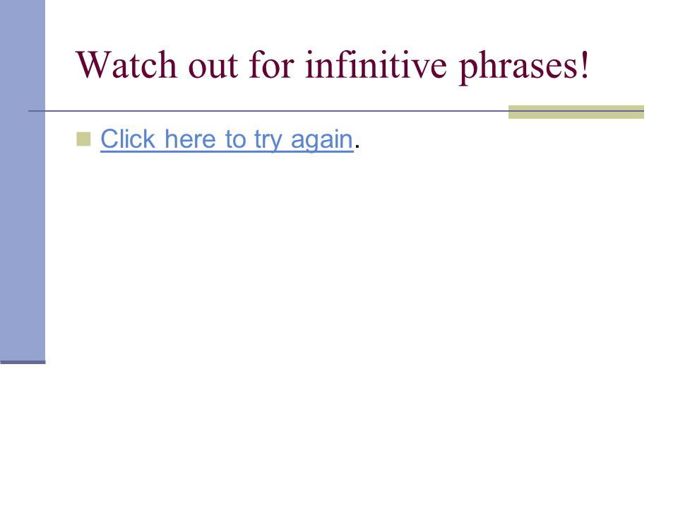 Watch out for infinitive phrases!