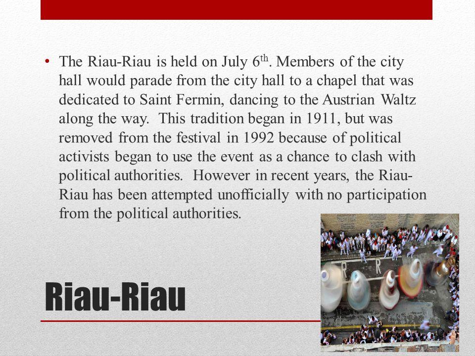 The Riau-Riau is held on July 6th