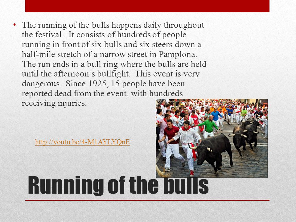 The running of the bulls happens daily throughout the festival
