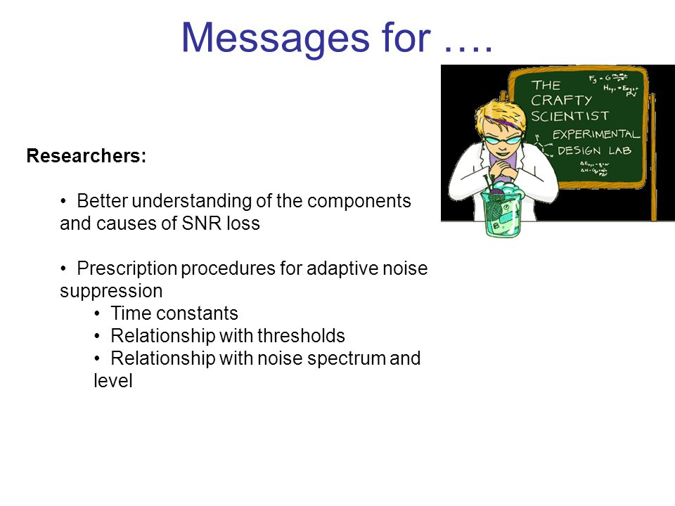 Messages for …. Researchers: