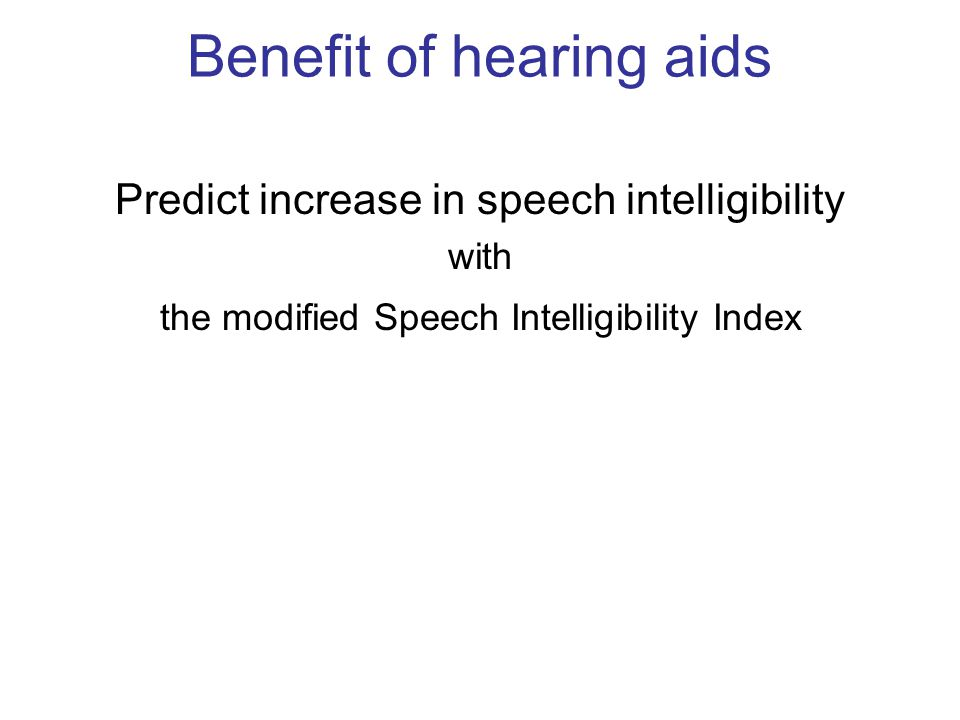 Benefit of hearing aids