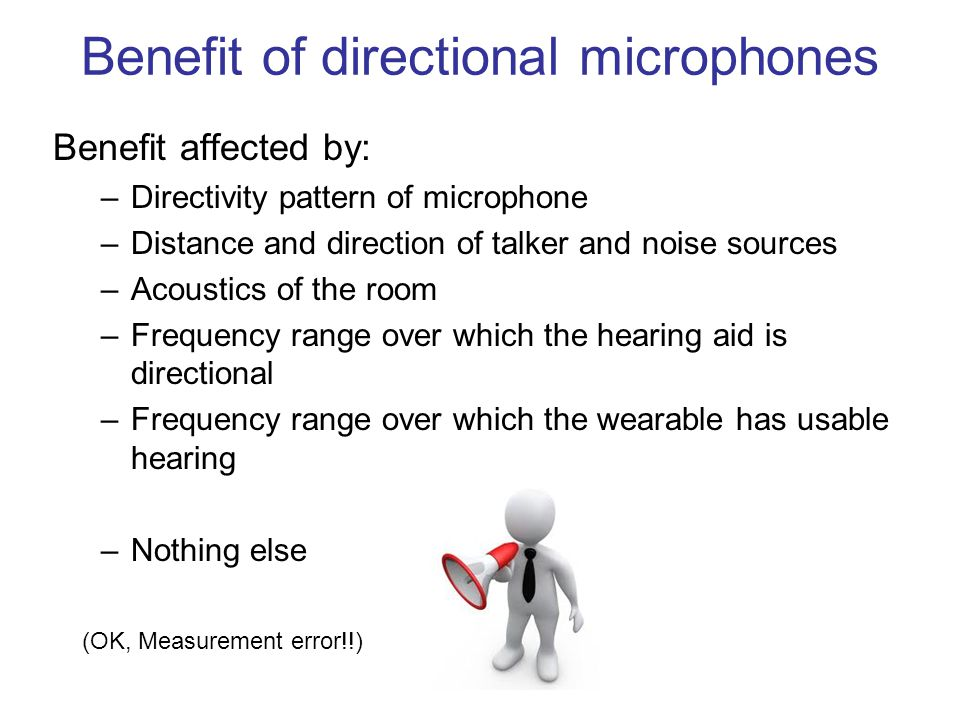 Benefit of directional microphones