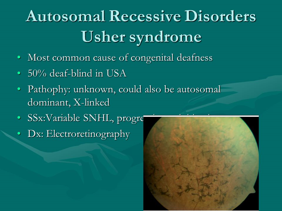 Autosomal Recessive Disorders Usher syndrome