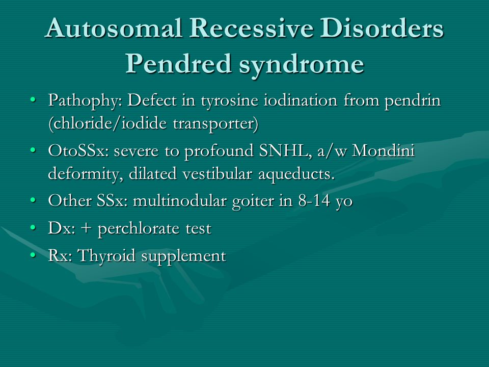Autosomal Recessive Disorders Pendred syndrome