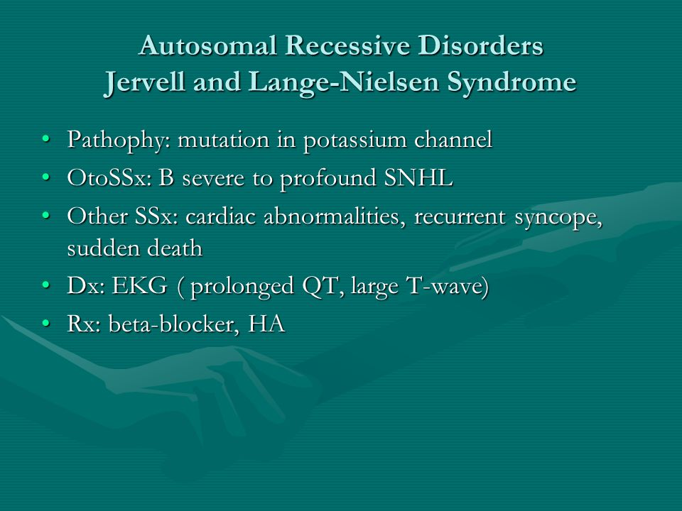 Autosomal Recessive Disorders Jervell and Lange-Nielsen Syndrome