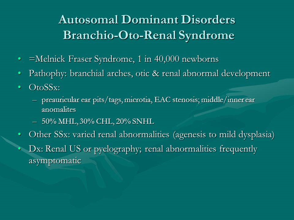 Autosomal Dominant Disorders Branchio-Oto-Renal Syndrome